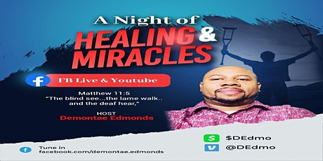 A NIGHT OF HEALING & MIRACLES (FEB 2021) tickets