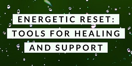 Energetic Reset: Tools for Healing and Support tickets