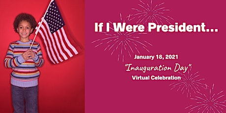 """If I Were President"" Inauguration Day tickets"