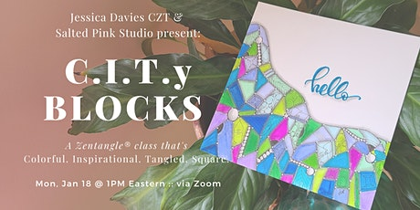 CITy Blocks -- A Zentangle® Inspired Class tickets