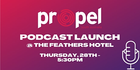 PropelSA Podcast Launch tickets