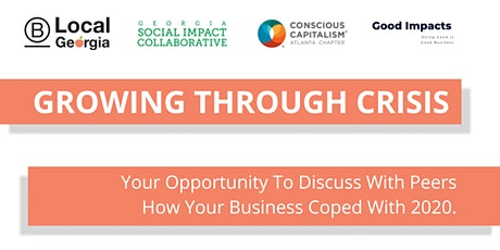 Growing Through Crisis - Georgia Purpose-Driven Business Work Session tickets