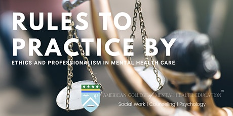 Rules to Practice By: Ethics and professionalism in mental health care tickets