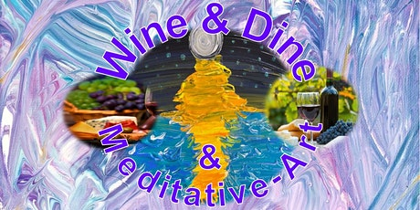 Wine & Dine & Meditative-Art : Ticket DUO  (2-People) tickets