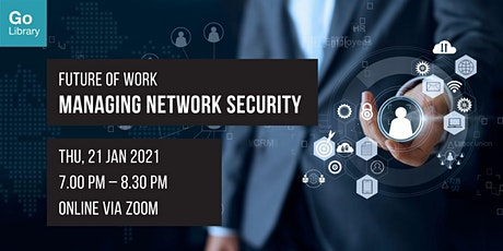 Managing Network Security | Future of Work tickets