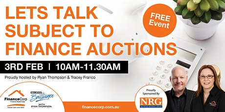 Let's Talk Subject To Finance Auctions... tickets