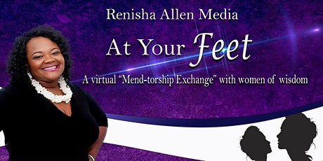 """At Your Feet - A virtual """"Mend-torship Exchange"""" Tickets"""