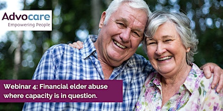 Webinar 4: Financial elder abuse where capacity is in question tickets