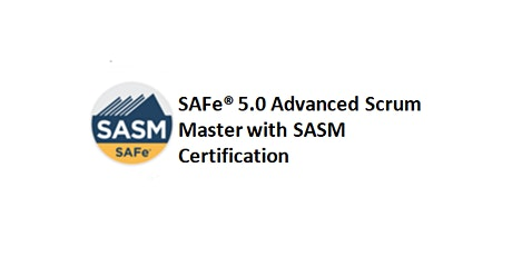 SAFe® 5.0 Advanced Scrum Master with SASM 2 Days Training in Montreal tickets