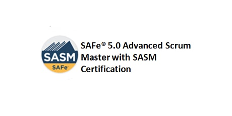 SAFe® 5.0 Advanced Scrum Master with SASM 2 Days Training in Toronto tickets