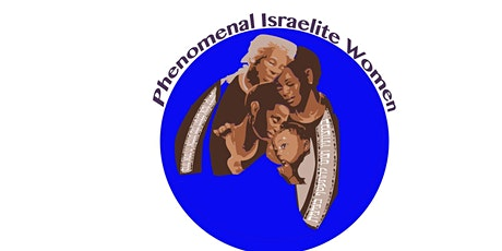 2021 16th Annual Phenomenal Israelite Women's Virtual Conference tickets