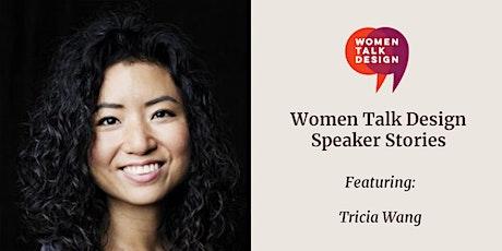 Women Talk Design Speaker Stories: Tricia Wang tickets