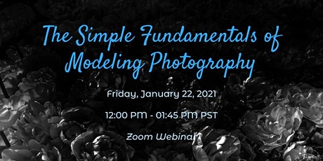 The Simple Fundamentals of Modeling Photography | Webinar tickets