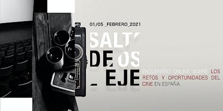 Saltos de Eje: Encuentro sobre los retos y oportunidades del cine en España boletos