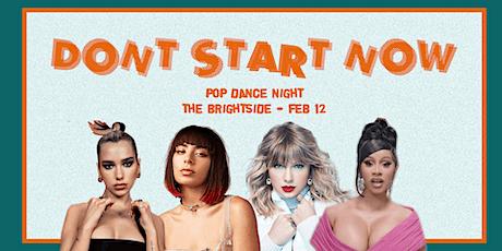 Don't Start Now - Pop Dance Night tickets