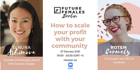 How to scale your profit with your community | Future Females Berlin tickets
