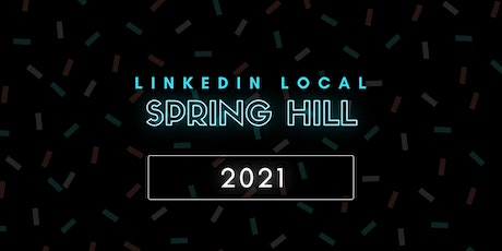 Welcome to LinkedIn Local Spring Hill 2021 tickets