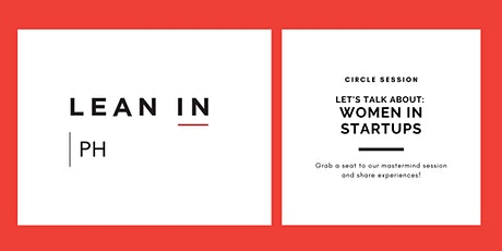 Lean in PH: Women Startup Founders Circle Session tickets