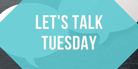 Let's Talk Tuesdays tickets