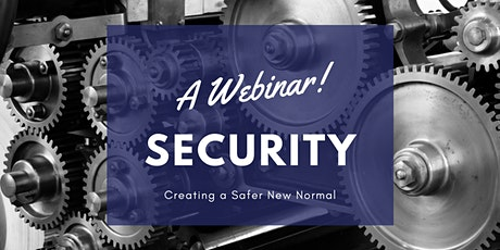 Creating a Safer New Normal: Security tickets