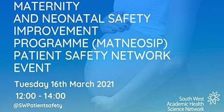 Maternity and Neonatal Safety Improvement Programme Patient Safety Network tickets
