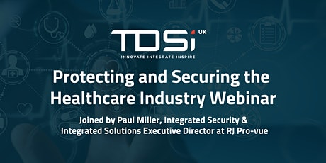 Protecting and Securing the Healthcare Industry – Online Webinar tickets