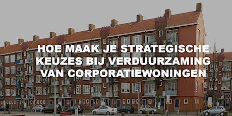 Strategische keuzes bij verduurzaming van corporatiebezit. tickets