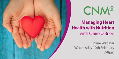 CNM Online Health Talk - Managing Heart Health with Naturopathic Nutrition tickets