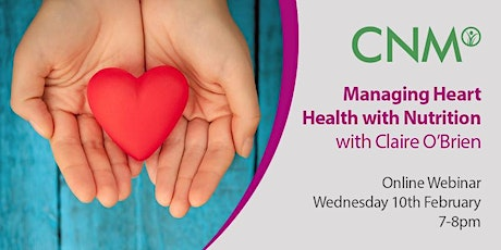 CNM Online Health Talk Managing Heart Health with Naturopathic Nutrition IE tickets