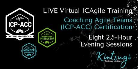 Coaching Agile Teams (ICP-ACC) Certification -LIVE Virtual ICAgile Training tickets