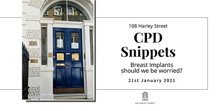 Breast Implants - should we be worried? - 108 Harley Street CPD Snippets tickets