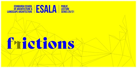 'Going On' - O'Donnell and Tuomey : ESALA Frictions tickets