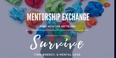 "Mentorship Exchange: Monthly Theme - ""SURVIVE"" tickets"