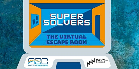 Maths Weeks Scotland: Super Solvers Virtual Escape Room tickets