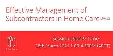 Effective Management of Subcontractors in Home Care LPA12-20210318 tickets
