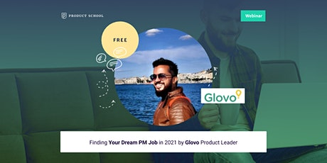 Webinar: Finding Your Dream PM Job in 2021 by Glovo Product Leader tickets