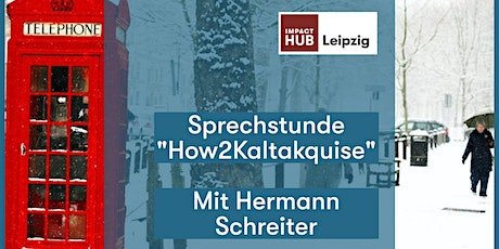 "Sprechstunde ""How2Kaltakquise"" Tickets"
