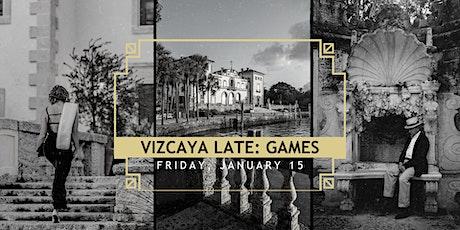 Vizcaya Late   Games tickets