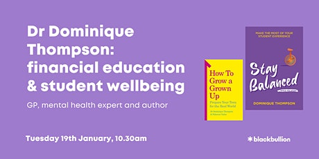 Dr Dominique Thompson: financial education & student wellbeing tickets