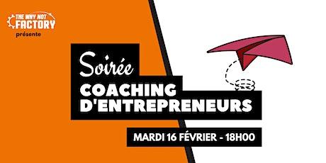 Soirée Coaching d'Entrepreneurs de la Why Not Factory #14 billets