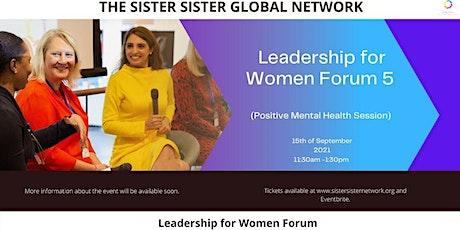 Leadership for Women Forum - Positive Mental Health Forum tickets