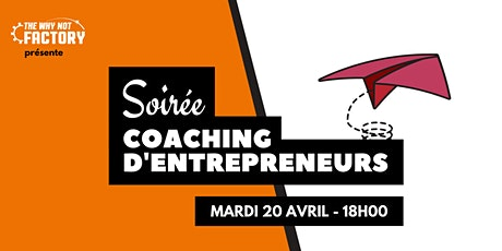 Soirée Coaching d'Entrepreneurs de la Why Not Factory #16 billets