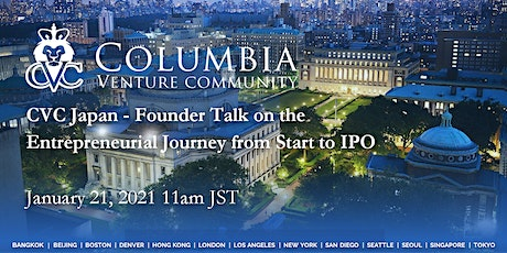CVC Japan - Founder Talk on the Entrepreneurial Journey from Start to IPO tickets