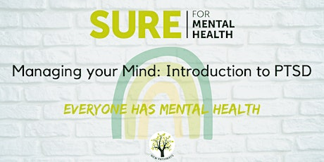 SURE for Mental Health - Managing your Mind: Introduction to PTSD Webinar tickets