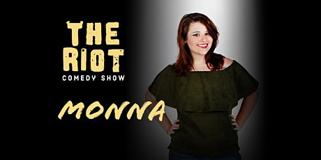 The Riot - A Standup Comedy Show with Headliner Monna tickets