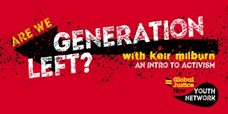 Are We Generation Left? with Keir Milburn + Intro to Youth Activism tickets