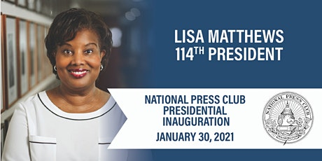 Inauguration of Lisa Matthews - 114th President of the National Press Club tickets