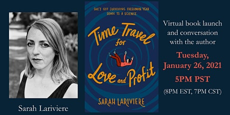 YA Book Launch: Time Travel for Love and Profit (Knopf), Sarah Lariviere tickets