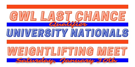 Gator Weightlifting Last Chance Qualifier University Champs and AO 2021 tickets