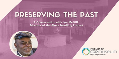 Preserving the Past: Discussion with Joe McGill, the Slave Dwelling Project tickets